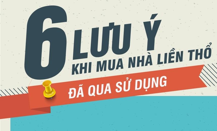 infographic-6-luu-y-khi-mua-nha-lien-tho-da-qua-su-dung